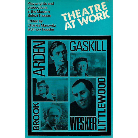 Theatre at Work: Playwrights and Productions in the Modern British Theatre | Charles Marowitz & Simon Trussler (Eds.)