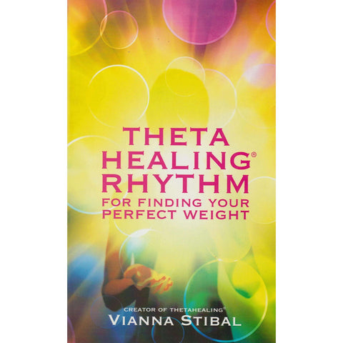 ThetaHealing Rhythm for Finding Your Perfect Weight | Vianna Stibal