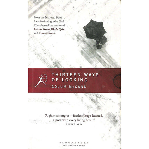 Thirteen Ways of Looking (Uncorrected Proof Copy) | Colum McCann