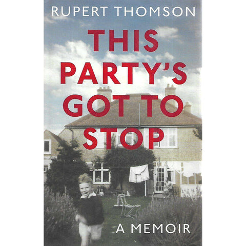 This Party's Got to Stop: A Memoir (Signed by Author) | Rupert Thomson
