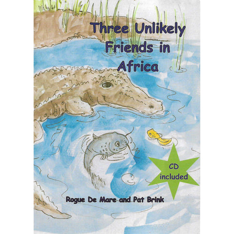 Three Unlikely Friends in Africa (Signed by Co-Author) | Rogue De Mare and Pat Brink
