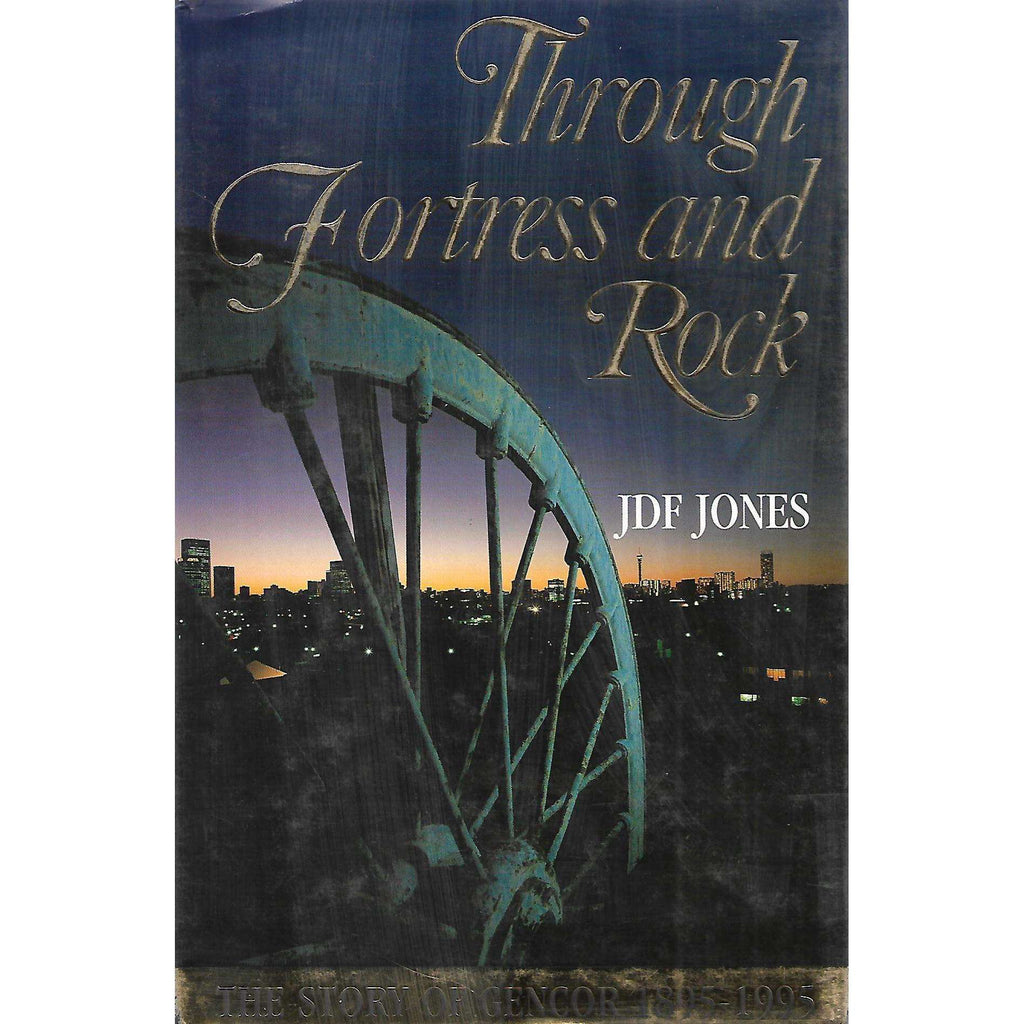 Bookdealers:Through Fortress and Rock: The Story of Gencor, 1895-1995 | J. D. F. Jones