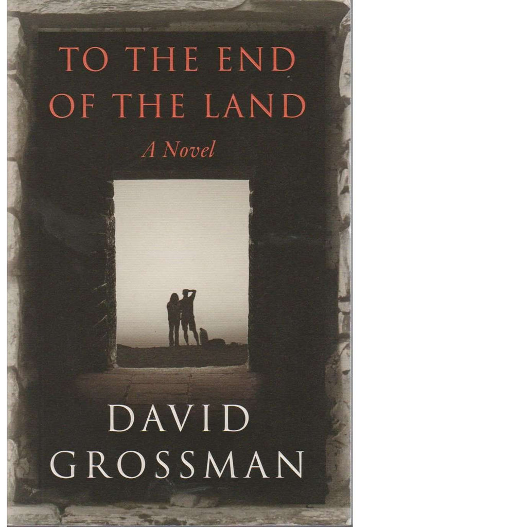 Bookdealers:To the End of the Land (Signed by the Author) | David Grossman