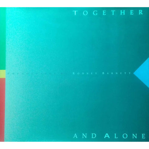 Together and Alone (Possibly Inscribed by Author) | Rodney Barnett