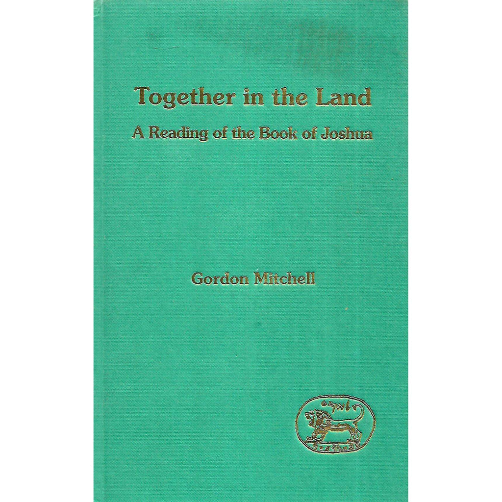 Bookdealers:Together in the Land: A Reading of the Book of Joshua (Inscribed by Author) | Gordon Mitchell