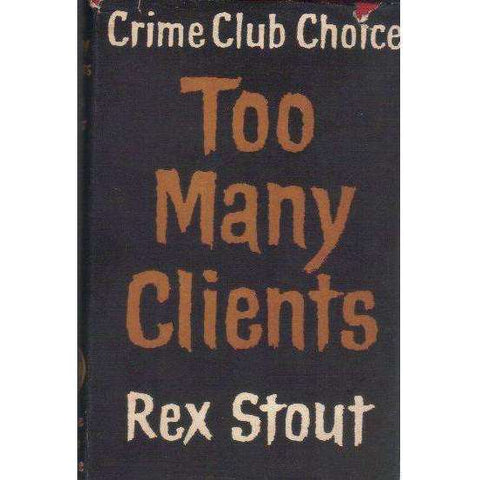Too Many Clients: Crime Club Choice (1st Edition) | Rex Stout
