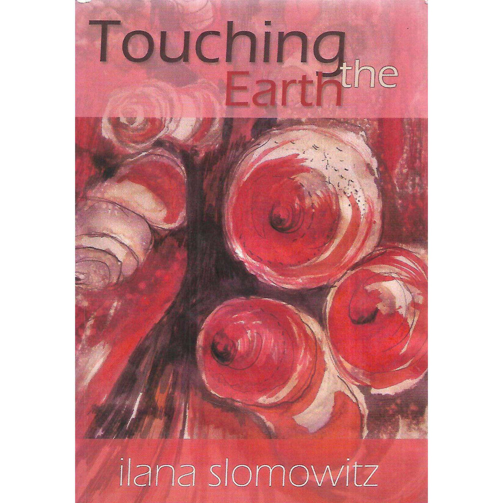 Bookdealers:Touching the Earth (Inscribed by Author) | Ilana Slomowitz