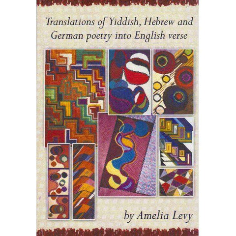 Translations of Yiddish, Hebrew and German Poetry into English Verse | Amelia Levy