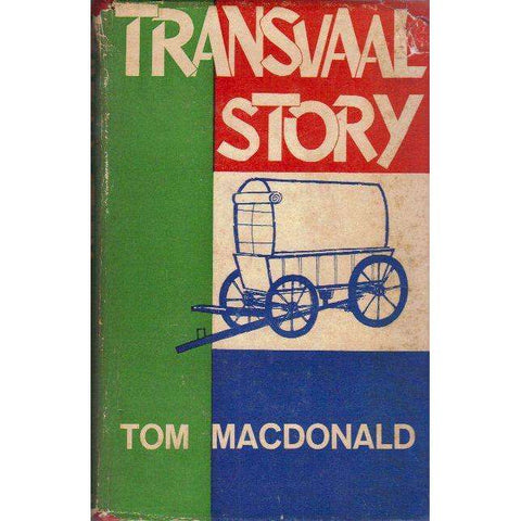 Transvaal Story (With Author's Inscription) | Tom Macdonald