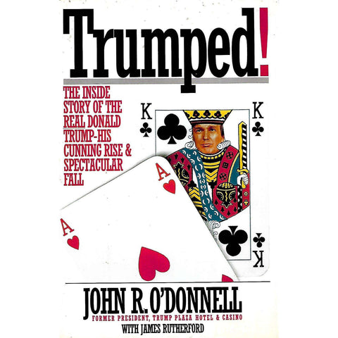 Trumped! The Inside Story of the Real Donald Trump - His Cunning Rise & Spectacular Fall | John R. O'Donnell
