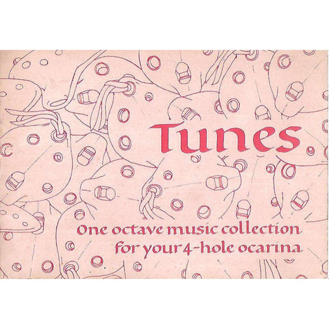 Tunes: One Octave Music Collection for Your 4-Hole Ocarina