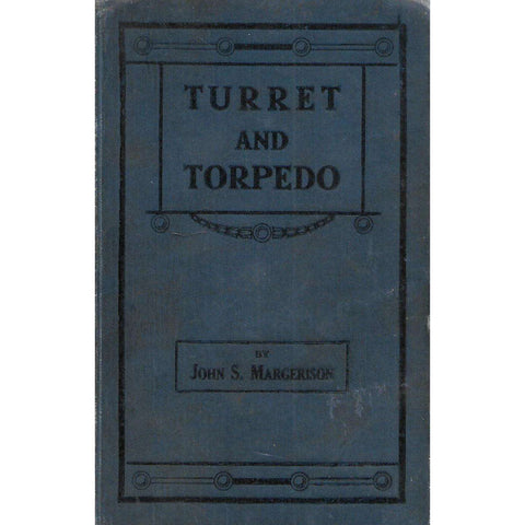 Turret and Torpedo:Tales of the Navy Trade | John S. Margerison