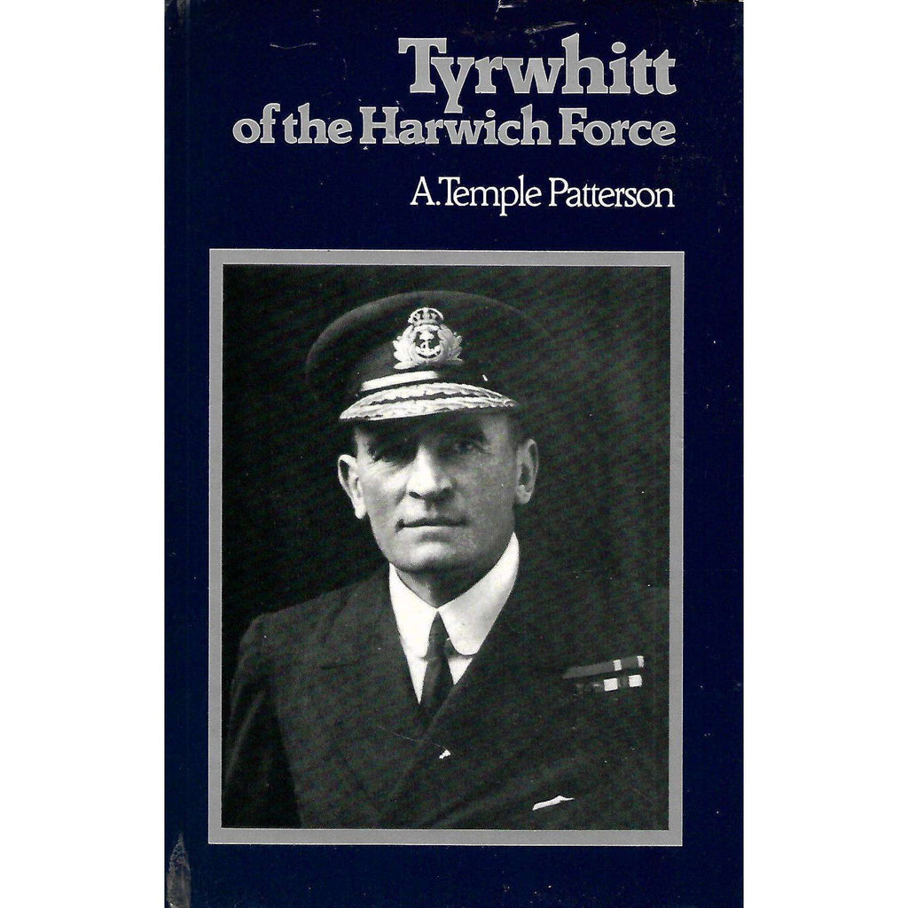 Bookdealers:Tyrwhitt of the Harwich Force | A. Temple Patterson