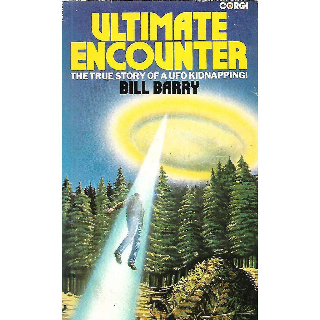 Bookdealers:Ultimate Encounter: The True Story of a UFO Kidnapping | Bill Barry