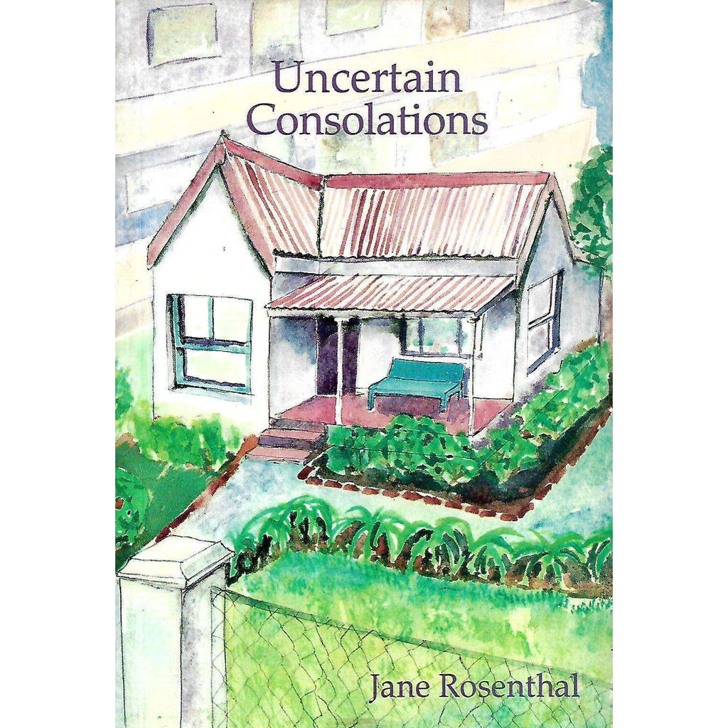 Bookdealers:Uncertain Consolations | Jane Rosenthal