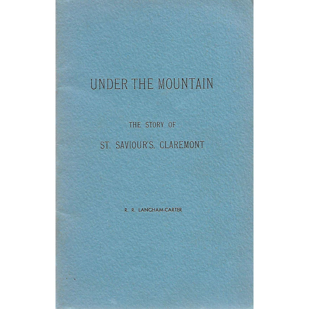Bookdealers:Under the Mountain: The Story of St. Saviour's, Claremont | R. R. Langham-Carter