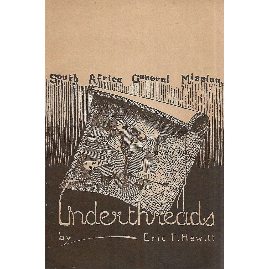 Bookdealers:Underthreads (South African General Mission) | Eric F. Hewitt