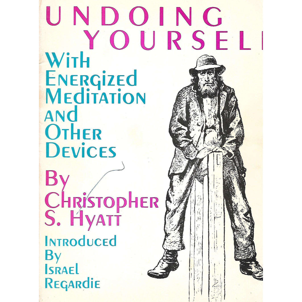 Bookdealers:Undoing Yourself With Energized Meditation and Other Devices | Christopher S. Hyatt