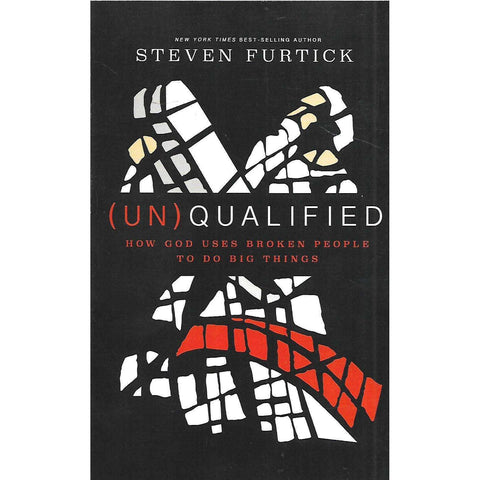 (Un)Qualified: How God Uses Broken People to do Big Things | Steven Furtick
