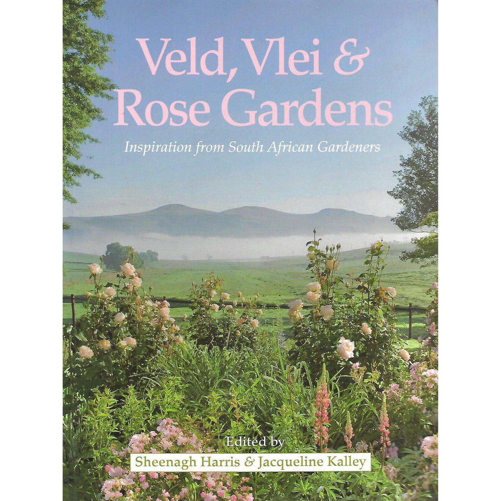 Bookdealers:Veld, Vlei & Rose Gardens (Signed by Authors) | Sheenagh Harris and Jaqueline Kalley