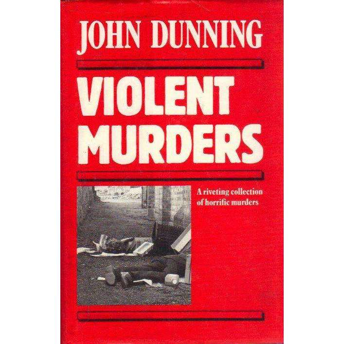Bookdealers:Violent Murders. A Riveting Collection of Horrific Murders | John Dunning