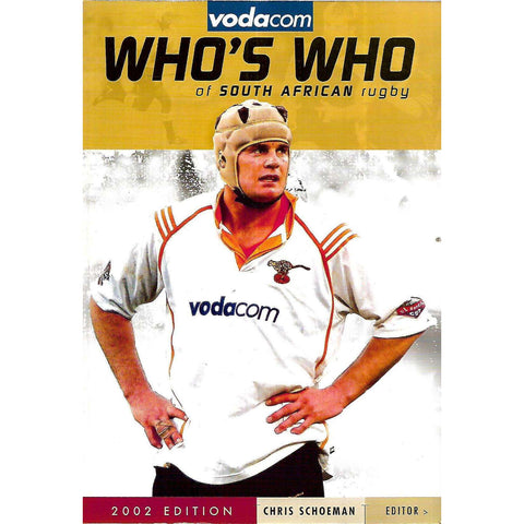 Vodacom Who's Who of South African Rugby (2002 Edition) | Chris Schoeman (Ed.)