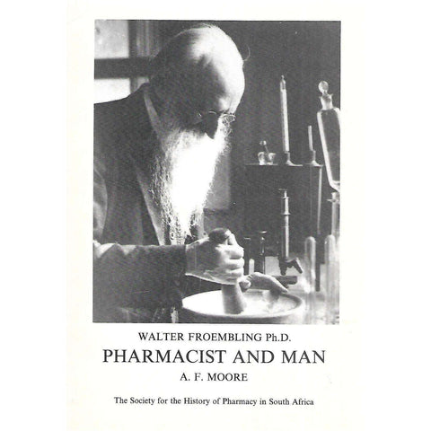 Walter Froembling Ph.D. Pharmacist and Man | A. F. Moore