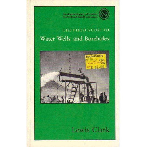 Waterwells and Boreholes (Geological Society of London Professional Handbook Series) |  L. Clark