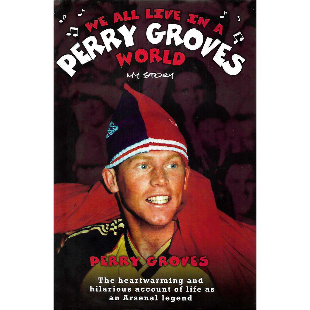 Bookdealers:We All Live in a Perry Groves World: My Story | Perry Groves
