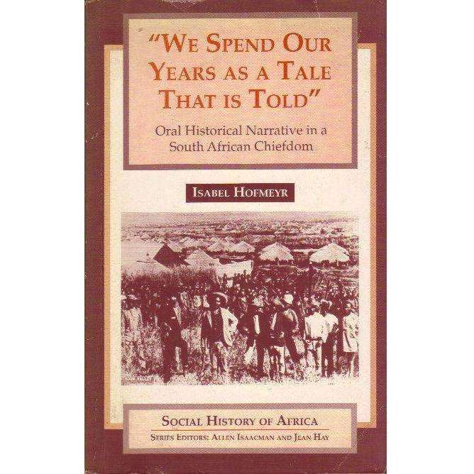 "Bookdealers:""We Spend Our Years as a Tale That is Told "": Oral Historical Narrative in a South African Chiefdom 
