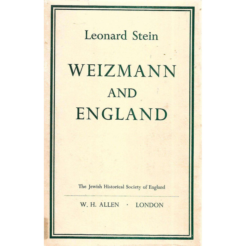Bookdealers:Weizmann and England: Presidential Address to the Jewish Historical Society Delivered in London, November 11, 1964 | Leonard Stein