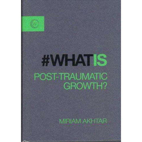 What is Post-Traumatic Growth? | Miriam Akhtar
