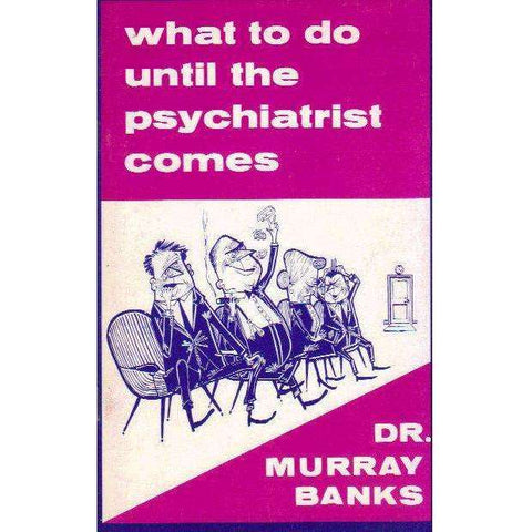 What to do Until the Psychiatrist Comes | Dr. Murray Banks