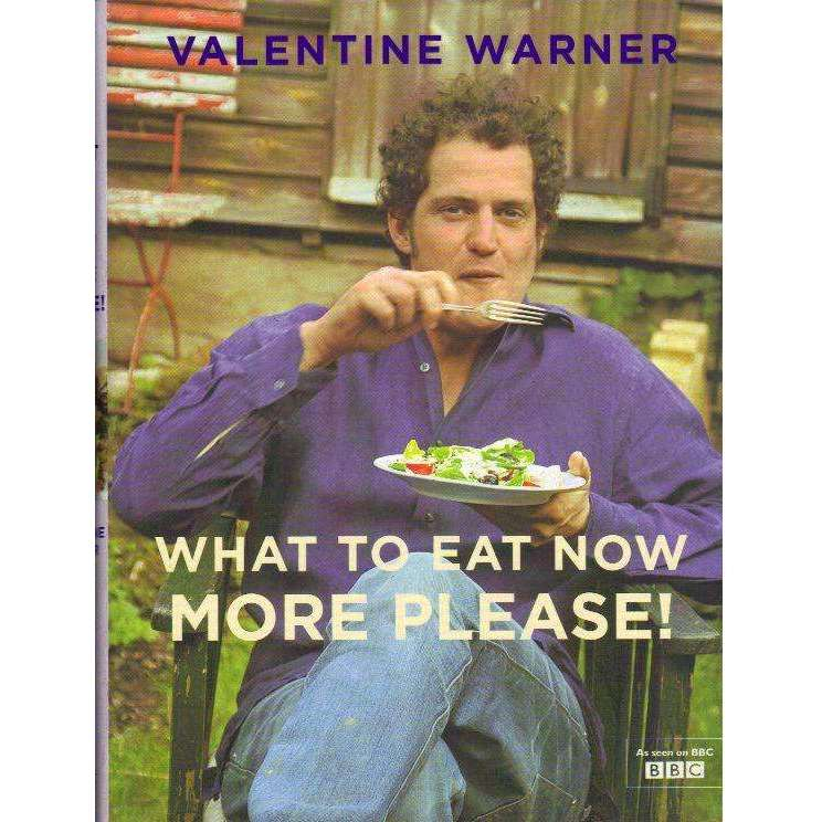 Bookdealers:What to Eat Now: (With Author's Inscription) More Please! | Valentine Warner