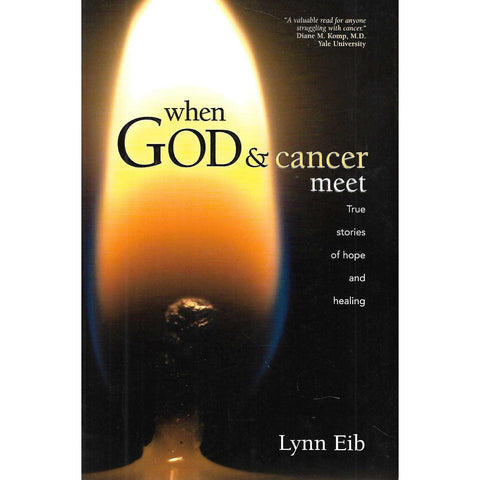 When God & Cancer Meet: True Stories of Hope and Healing | Lynn Eib