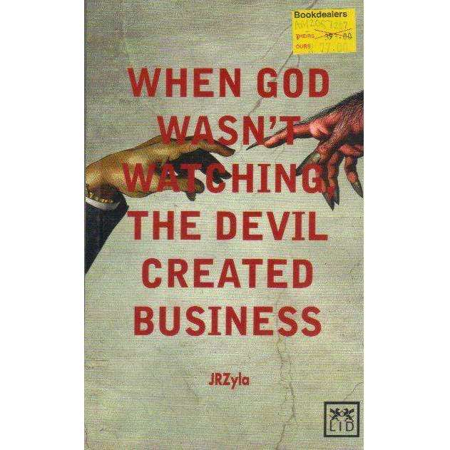 Bookdealers:When God Wasn't Watching, The Devil Created Business | JR Zyla