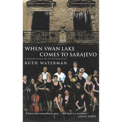 When Swan Lake Comes to Sarajevo (Inscribed by Author) | Ruth Waterman