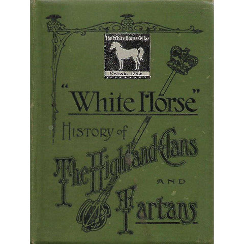 """White Horse"" History of the Highland Clans and Tartans"