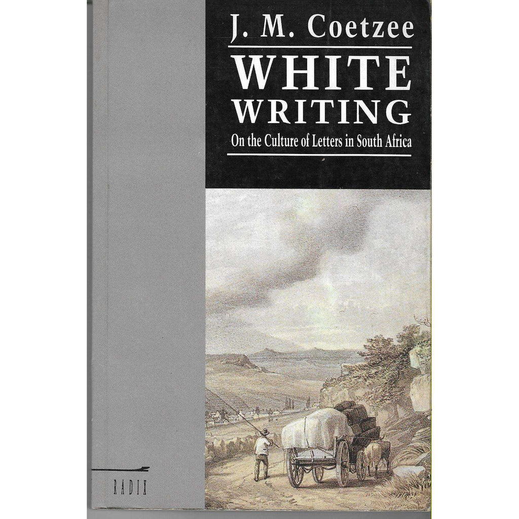 Bookdealers:White Writing : On the Culture of Letters in South Africa (First Edition) | J.M. Coetzee