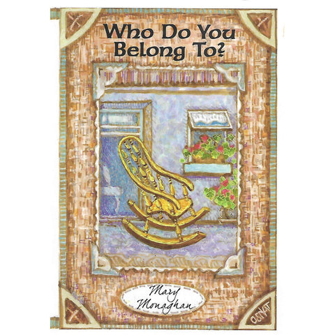Who Do You Belong To? (Inscribed by Author) | Mary Monaghan