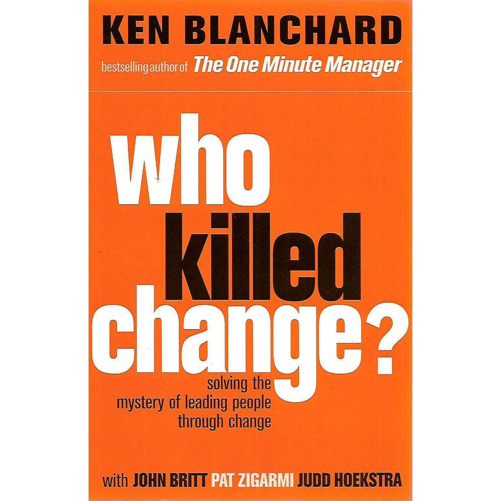 Bookdealers:Who Killed Change? Solving the Mystery of Leading People through Change | Ken Blanchard