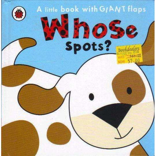 Bookdealers:Whose Spots?: A Little Book with Giant Flaps | Fiona Munro
