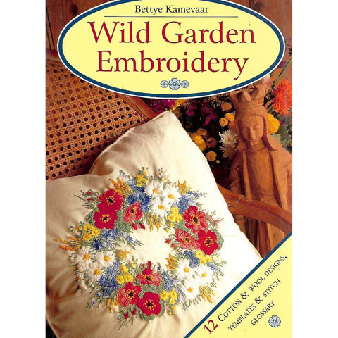 Wild Garden Embroidery | Bettye Kamevaar