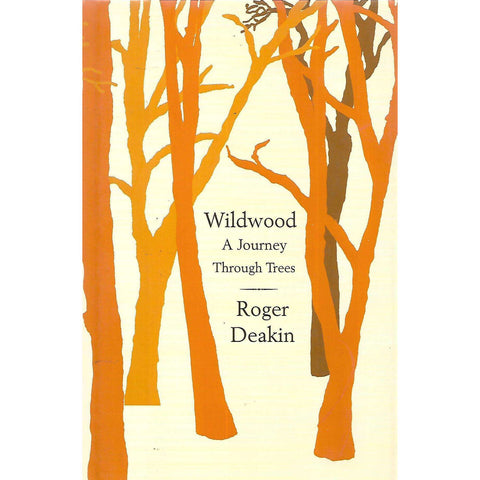 Wildwood: A Journey Through Trees | Roger Deakin