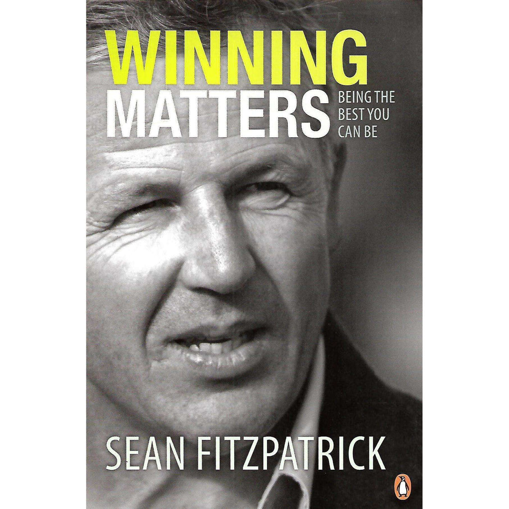 Bookdealers:Winning Matters: Being the Best You Can Be (Inscribed by Author) | Sean Fitzpatrick