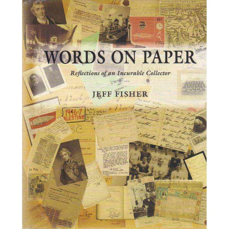 Bookdealers:Words On Paper - Reflections Of An Incurable Collector | Jeff Fisher