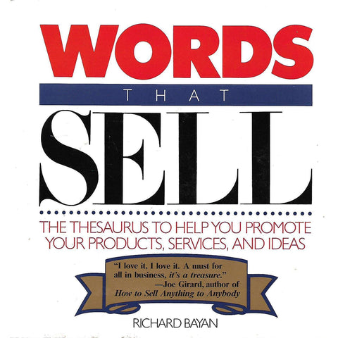 Words that Sell: The Thesaurus to Help You Promote Your Products, Services, and Ideas | Richard Bayan
