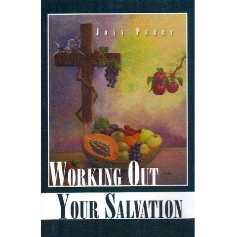 Working Out Your Salvation (With Author's Inscription) | Joan Perry
