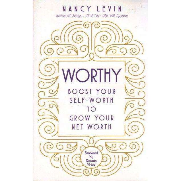 Bookdealers:Worthy: Boost Your Self-Worth to Grow Your Net Worth | Nancy Levin