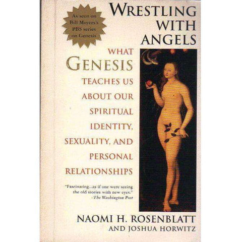 Wrestling With Angels: What Genesis Teaches Us About Our Spiritual Identity, Sexuality and Personal Relationships | Naomi H. Rosenblatt; Joshua Horwitz